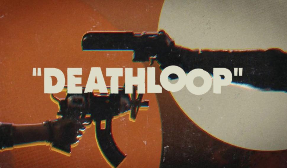 Deathloop est reporté à 2021
